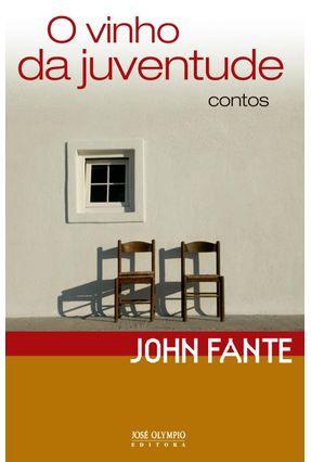 O Vinho da Juventude - Fante,John pdf epub