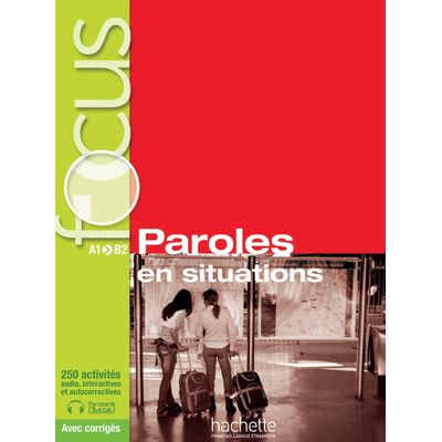 Focus - Paroles en situation - Livre de l'élève + CD audio + corrigés + Parcours digital®