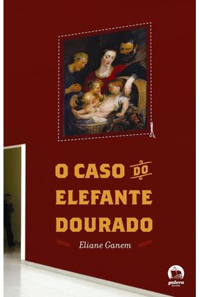 O Caso do Elefante Dourado - Galera - Ganem,Eliane pdf epub