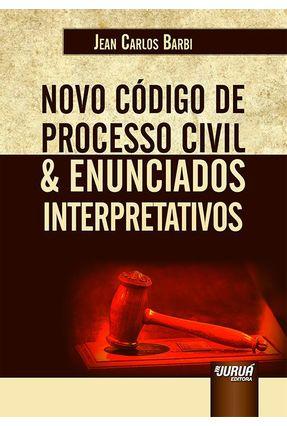 Novo Código De Processo Civil & Enunciados Interpretativos - Barbi,Jean Carlos pdf epub