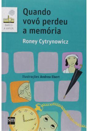Quando Vovo Perdeu A Memoria - Cytrynowicz,Roney | Hoshan.org
