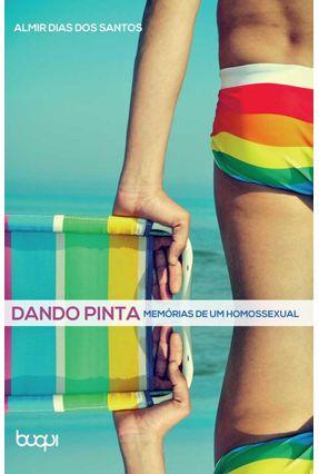 Dando Pinta - Memórias De Um Homossexual - Almir Dias da Silva | Nisrs.org