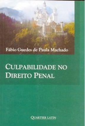 Culpabilidade no Direito Penal - Machado,Fábio Guedes de Paula pdf epub