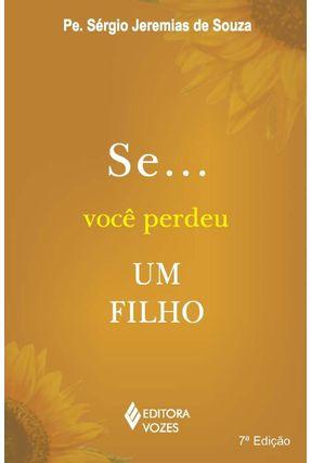 Se ... Você Perdeu um Filho - 6ª Ed. 2010 - Souza,Pe. Sergio Jeremias de pdf epub