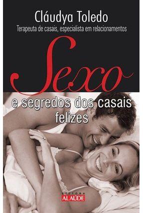 Sexo e Segredos dos Casais Felizes - Toledo, Cláudya   Nisrs.org