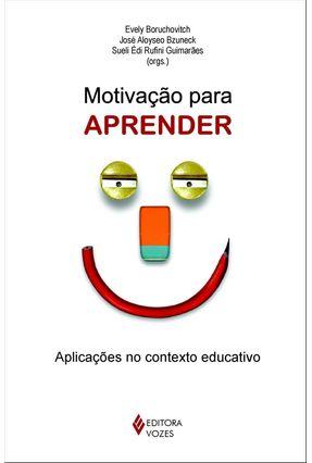 Motivação para Aprender Aplicações no Contexto Educativo - Bzuneck,José Aloyseo   Tagrny.org