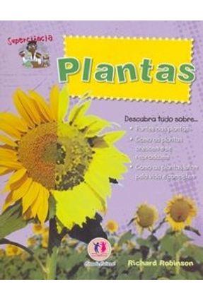 Plantas- Col. Superciência - Robinson,Richard | Hoshan.org