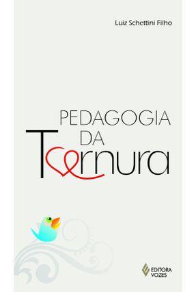 Pedagogia da Ternura - Schettini Filho,Luiz   Tagrny.org