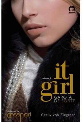 Garota de Sorte - It Girl - Vol. 5 - Galera - Ziegesar,Cecily Von pdf epub