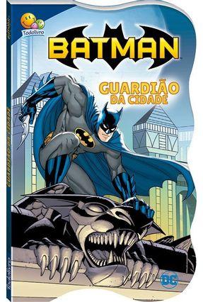 Batman - Justiceiro Em Ação - Guardião Da Cidade - Warner Bros Consumer Products Inc   Hoshan.org
