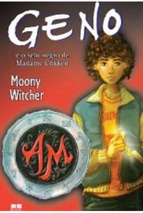 Geno e o Selo Negro de Madame Crikken - Witcher,Moony pdf epub