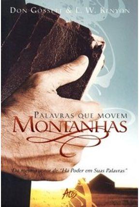 Palavras que Movem Montanhas - Kenyon,E. W. Gossett,Don | Tagrny.org