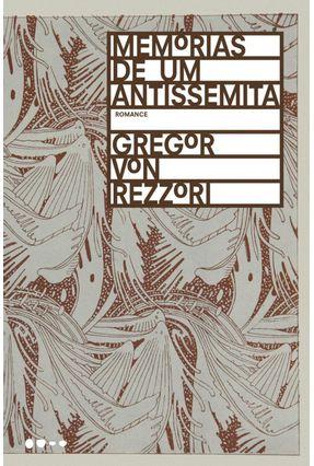 Memórias De Um Antissemita - Rezzori,Gregor Von | Tagrny.org