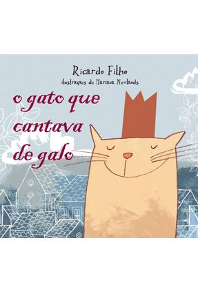 O Gato que Cantava de Galo - Filho,Ricardo | Nisrs.org