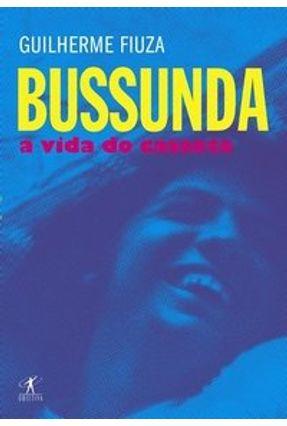 Bussunda - A Vida do Casseta - Fiúza,Guilherme | Hoshan.org