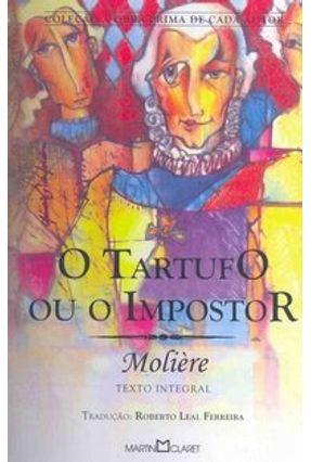 O Tartufo ou o Impostor - Col. A Obra Prima de Cada Autor - Moliere,Jean Baptiste Poquelin | Hoshan.org