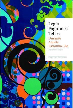 Durante Aquele Estranho Chá - Telles,Lygia Fagundes pdf epub