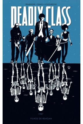 Deadly Class - Filhos De Reagan - Remender,Rick Craig,Wes Maia,Marquito   Tagrny.org
