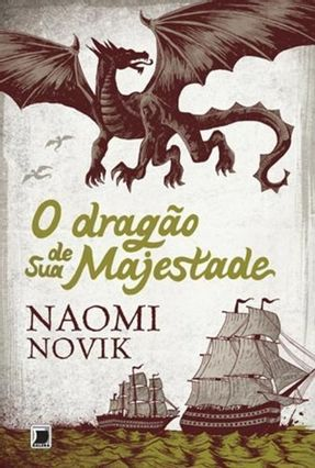 O Dragão de Sua Majestade - Novik,Naomi   Hoshan.org