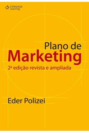 Plano de Marketing - 2ª Edição Revista e Ampliada - Polizei,Eder   Hoshan.org