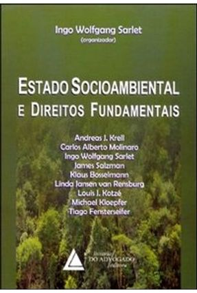 Estado Socioambiental e Direitos Fundamentais - Sarlet,Ingo Wolfgang | Hoshan.org