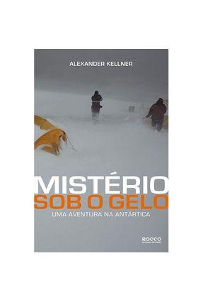 Mistério Sob O Gelo - Uma Aventura na Antártica - Kellner,Alexander pdf epub
