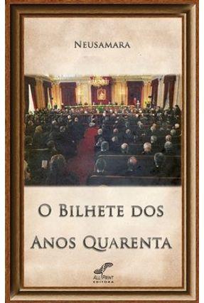 O Bilhete dos Anos 40 - Teixeira,Neusa Amaral | Hoshan.org