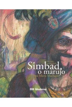 Simbad - O Marujo - Col. 7 Mares - Machado,Ana Maria | Nisrs.org