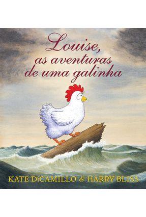 Louise - As Aventuras de uma Galinha - Dicamillo,Kate Bliss,Harry pdf epub