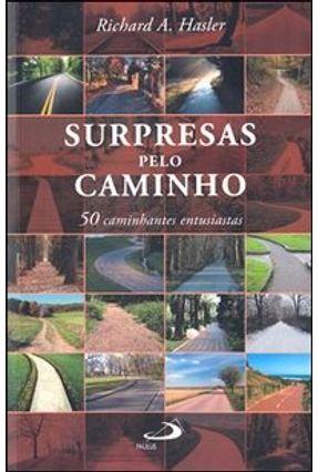 Edição antiga - Surpresas Pelo Caminho -  50 Caminhantes Entusiastas - Hasler,Richard A. pdf epub