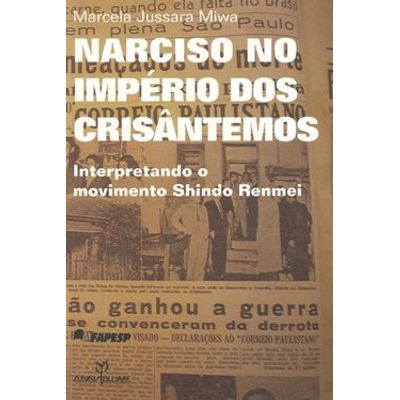 Narciso no Império dos Crisântemos - Interpretando o Movimento Shindo Renmei