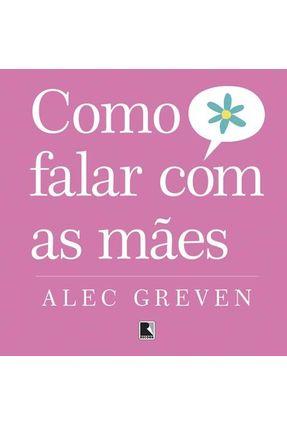 Como Falar com as Mães - Greven,Alec   Hoshan.org