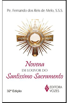Novena em Louvor do Santíssimo Sacramento - Melo,Pe. Fernando dos Reis de pdf epub