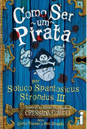 Como Ser um Pirata - Por Soluço Spantosicus Strondus III - Cowell,Cressida pdf epub