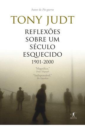 Reflexões Sobre um Século Esquecido - (1901-2000) - Judt,Tony pdf epub