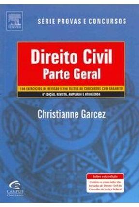 Direito Civil - Parte Geral - Série Provas e Concursos - 6ª Ed. 2010 - Garcez,Christianne | Tagrny.org