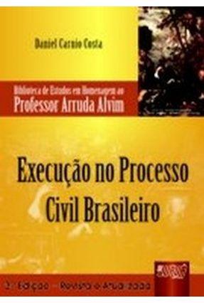 Execução no Processo Civil Brasileiro - Encadernação Especial - Costa,Daniel Carnio   Nisrs.org