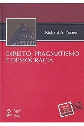 Direito, Pragmatismo e Democracia - Posner,Richard A. pdf epub