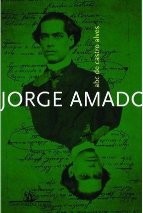 Abc de Castro Alves - Amado,Jorge | Tagrny.org