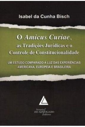 O Amicus Curiae, As Tradições Jurídicas e o Controle de Constitucionalidade - Bisch,Isabel da Cunha   Tagrny.org