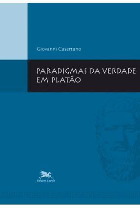 Paradigmas da Verdade em Platão - Casertano,Giovanni | Hoshan.org