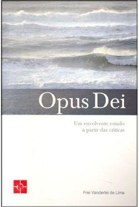 Opus Dei - Um Envolvente Estudo a Partir das Críticas - Lima,Frei Vanderlei de pdf epub