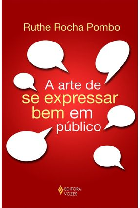 A Arte de Se Expressar Bem em Público - Pombo,Ruthe Rocha pdf epub