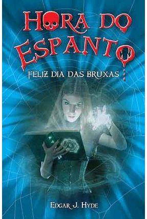 Hora do Espanto - Feliz Dia das Bruxas - Hyde,Edgar J.   Hoshan.org