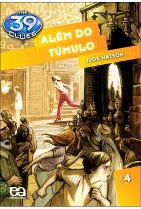 Além do Túmulo - Vol. 4 - Col. The 39 Clues - Watson,Jude pdf epub