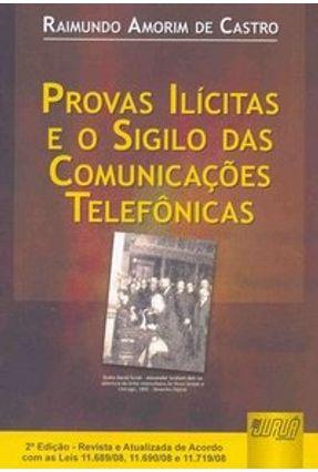 Provas Ilícitas e o Sigilo das Comunicações Telefônicas - 2ª Ed. - Castro,Raimundo Amorim de | Hoshan.org