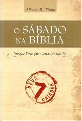 O Sábado na Bíblia - Timm,Alberto R. | Tagrny.org