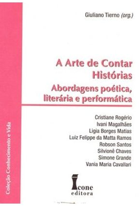 A Arte de Contar Histórias Abordagens Poética, Literária e Performática - Tierno,Giuliano | Tagrny.org