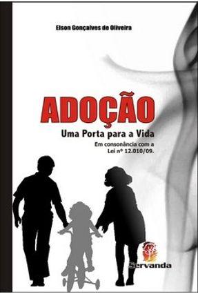 Adoção - Uma Porta para a Vida - Oliveira,Elson Gonçalves de   Hoshan.org