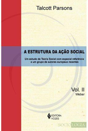 A Estrutura da Ação Social - Vol II - Parsons,Talcott   Tagrny.org